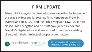 Firm Update Mr. Livingston at Henderson Franklin, Starnes & Holt, P.A. | Livingston LL Loeffler